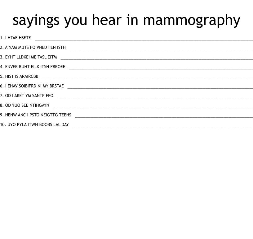 sayings you hear in mammography Word Scramble - WordMint